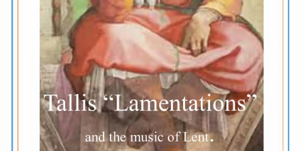 Tallis lamentations and the music of lent