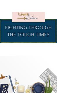 Fighting Through the Tough Times
