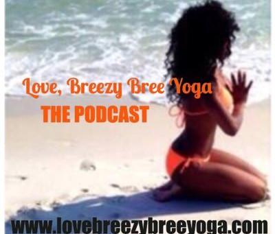 Love Breezy Bree Podcast on Spotify!