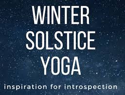 Winter Solstice: Inspiration for Introspection + Yoga Class