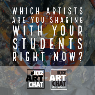 What and Why of K12ArtChat the PLN, the Chat and Podcast