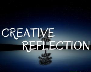Reflecting Creatively