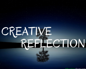 Reflecting Creatively