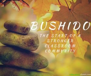 Bushido - The Start of a Stronger Classroom Community