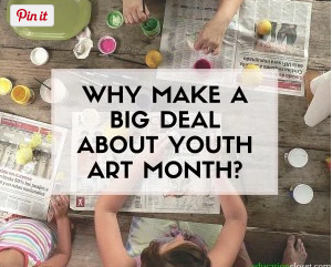 Why Make a Big Deal about Youth Art Month?