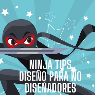 Ninja tips diseño para no diseñadores