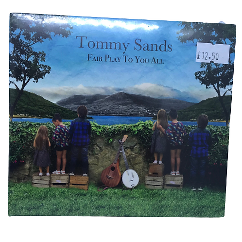 CD- Fair Play to You All by Tommy Sands