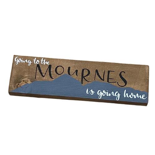 Going to the Mournes is going home Wood sign