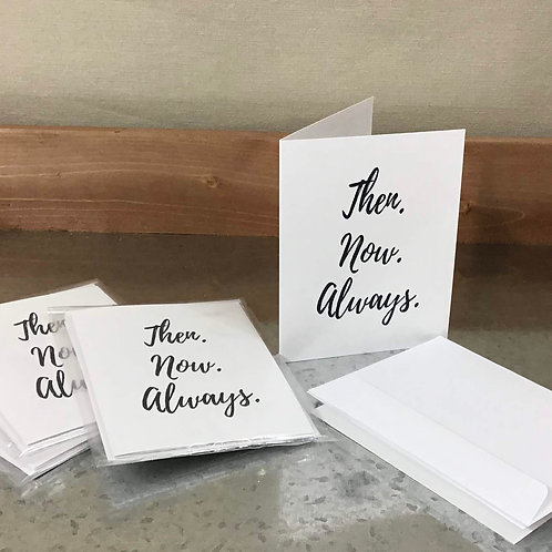 Then. Now. Always. Card