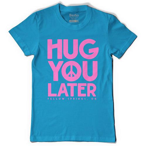 HUG YOU LATER
