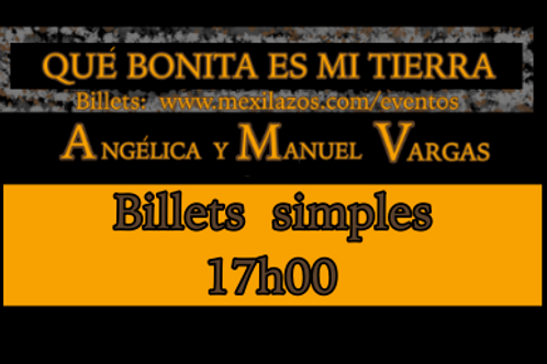 Billet simple-17h00 / Qué bonita es mi tierra
