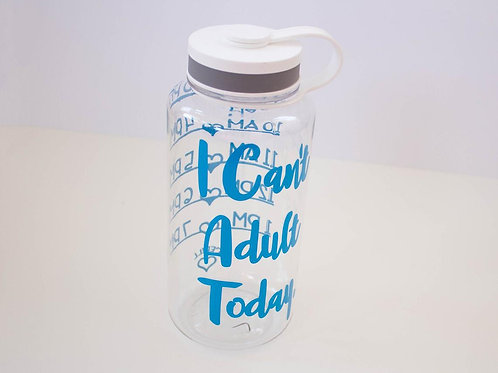 I can't Adult Today - Gift for Moody Friend  - Water Motivation - Wide Mouth