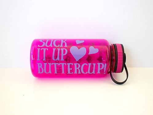 Suck it up Buttercup - Accountability - Water Intake Bottle- Hourly Drink Bottle