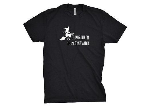100% That Witch Shirt for Halloween- Funny Holloween T-shirt