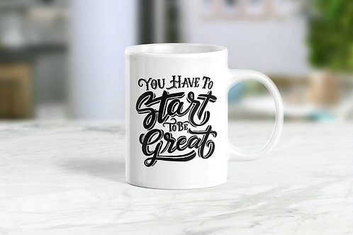 You Have to Star To be Great Ceramic Mug 15 oz.