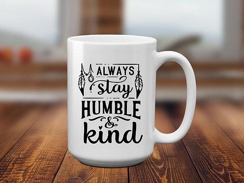 Always stay Humble And Kind - Boho Style Design - Ceramic Mug 15 oz