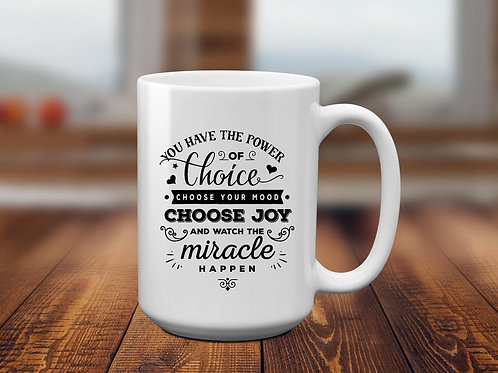 Choose Joy - Miracles - Quote Mug - Ceramic Mug 15 oz Coffee Cup