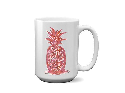 Pineapple Mug - Stand Tall - Wear a Crown - Mug for tea - 15 oz