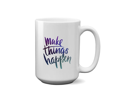 Make Things Happen - Galaxy Patterned Design - Gift for Best Friend