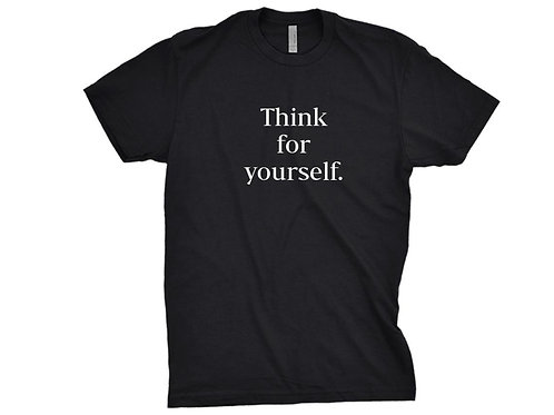 Think for Yourself Tshirt - Minimalist Typography Print Shirt Gift for Boyfriend