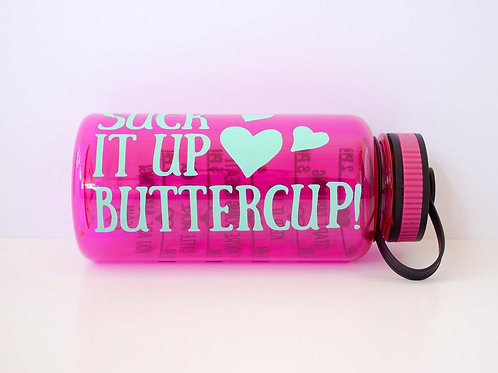 Suck it up Buttercup - Water Intake Bottle - Motivational - Water Timeline