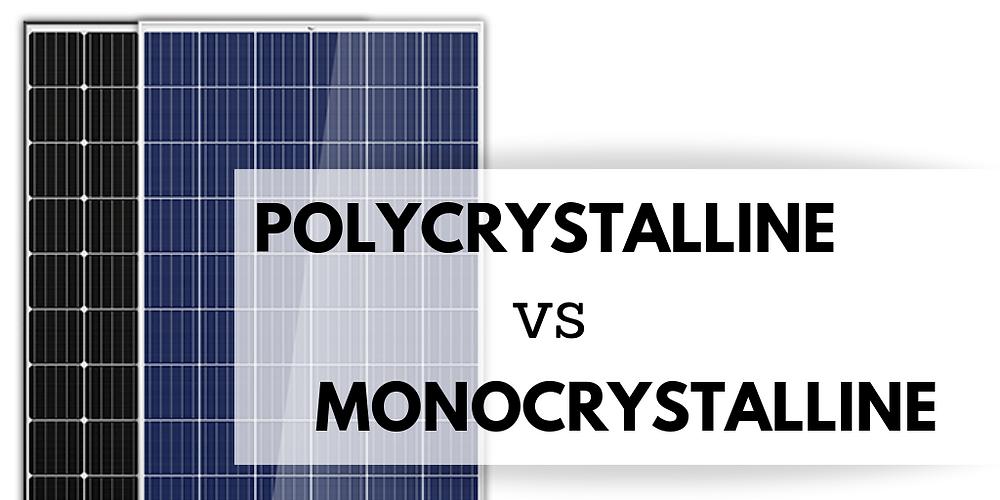 Polycrystalline vs Monocrystalline