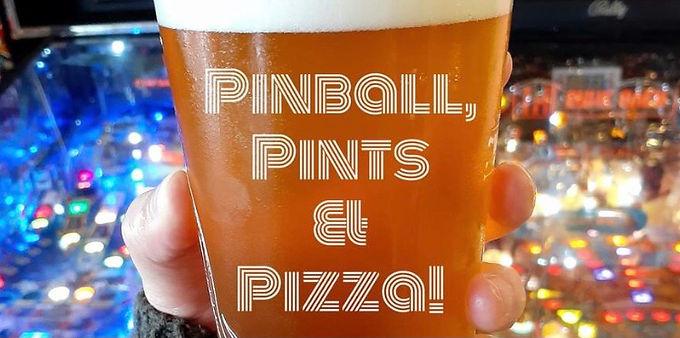 Pinball, Pints & Pizza!