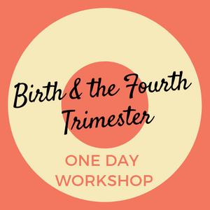 Birth & the Fourth Trimester Workshop December 2018