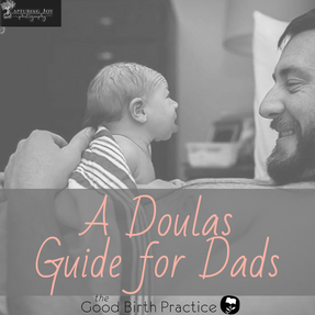 A Doula's Guide for Dads
