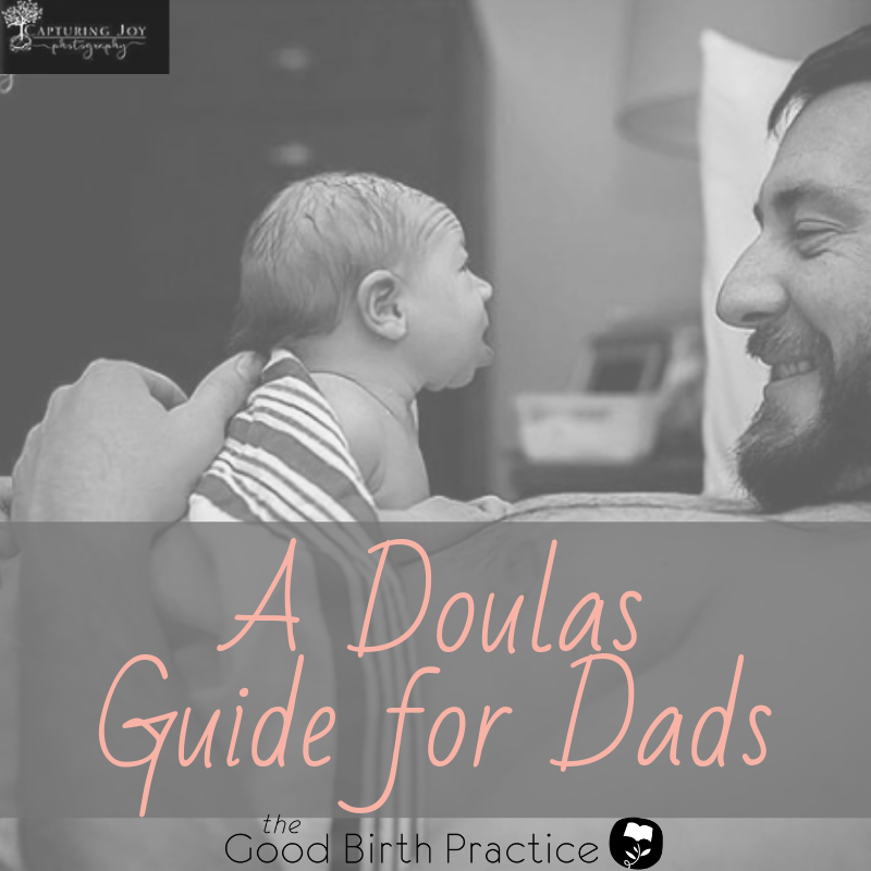 Doula's Guide for Dad's - The Good Birth Practice Hypnobirthing & birth doula services