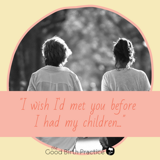 Why 'I wish I'd met you before I had my children...' means more than you think it might.