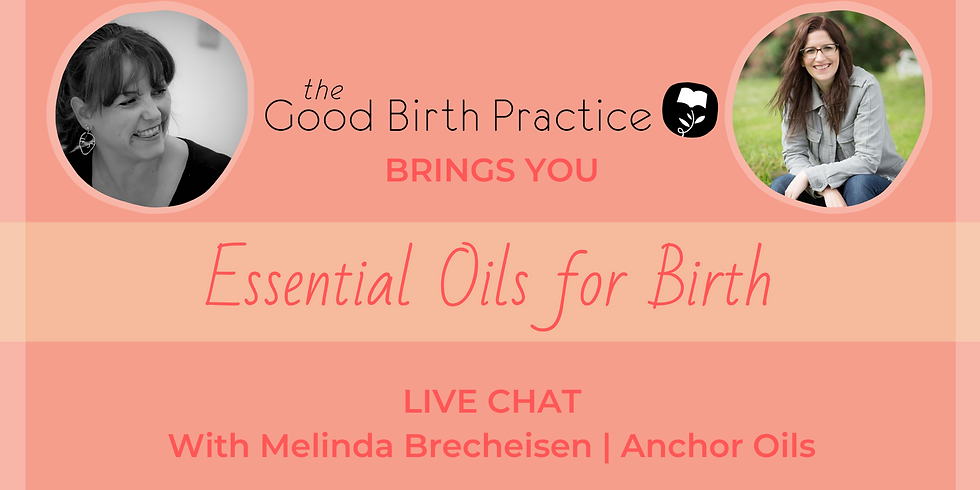 Essential Oils for Birth - with Melinda Brecheisen from Anchor Oils