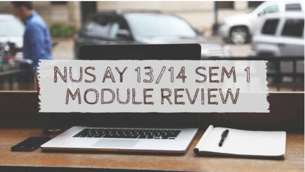 NUS AY 13/14 Sem 1 Module Review