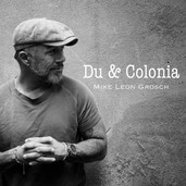 Mike Leon Grosch - Du & Colonia