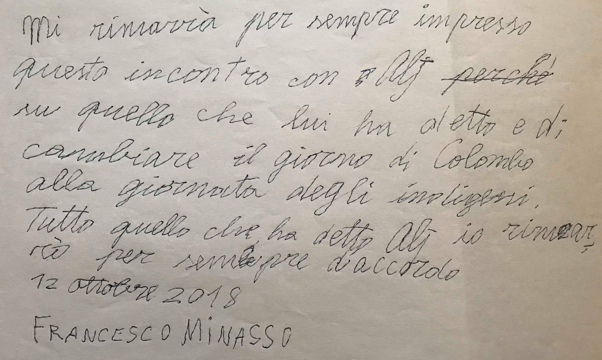 This meeting with AJ will always remain imprinted for what he said to change the day of Columbus into the Indigenous People Day. I will always agree with everything that AJ said 12 Ottobre 2018 Francesco Minasso