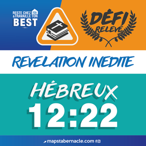 DÉFIS RÉVÉLATION : HÉB.12:22