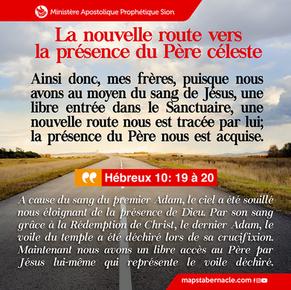 La nouvelle route vers la présence du Père céleste!