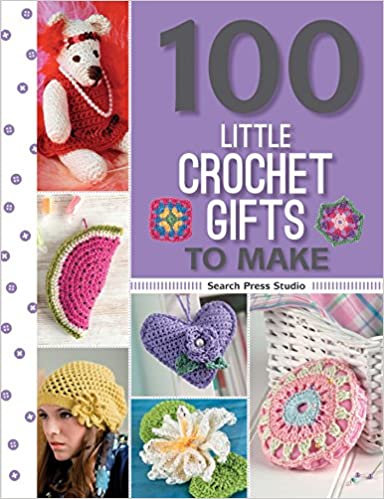 100 Little Crochet Gifts to Make