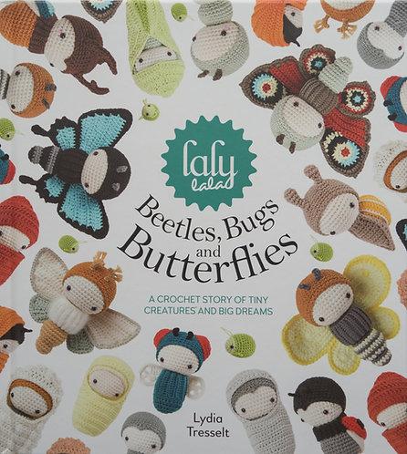 Beetles, Bugs & Butterflies by Lydia Tresselt