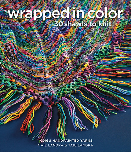 Wrapped in Color - 30 Shawls to Knit
