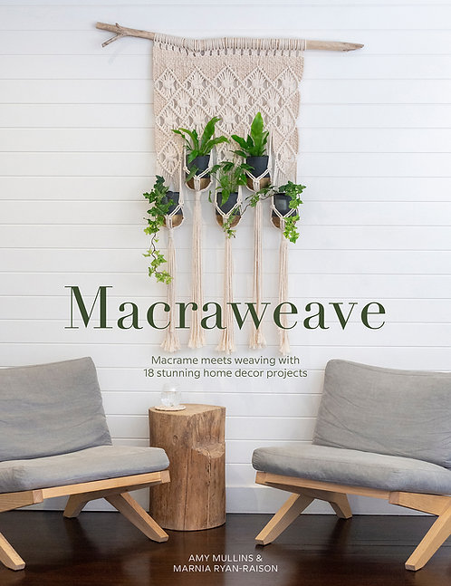 Macraweave by Amy Mullins and Marnia Ryan-Raison
