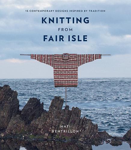 Knitting from Fair Isle by Mati Ventrillon