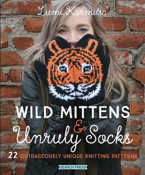 Wild Mittens & Unruly Socks by Lumi Karmitsa