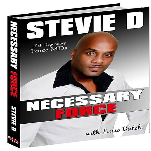 "Stevie D ""Necessary Force"""