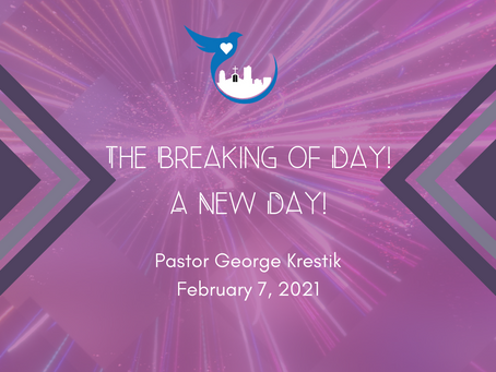 The Breaking of Day! A New Day!