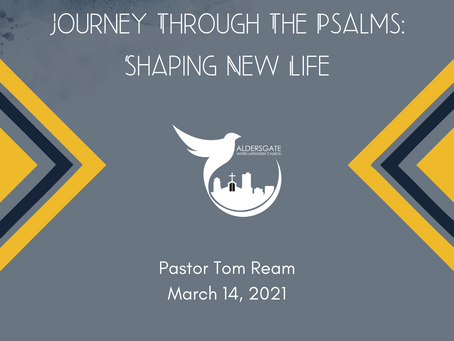 Journey Through The Psalms: Shaping New Life