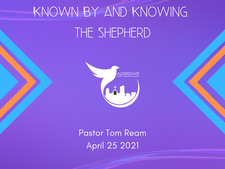 Known By and Knowing the Shepherd