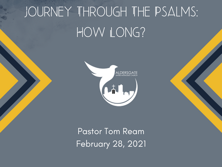 Journey Through The Psalms: How Long?