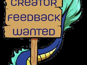 Looking for Creator Feedback