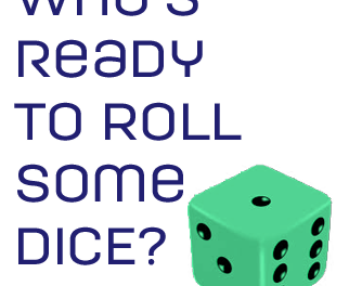 Who's Ready to Roll Some Dice?